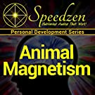 Animal Magnetism: Subliminal Hypnosis with Binaural Beats