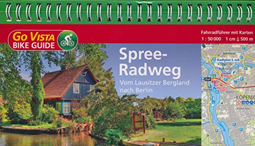 Spree-Radweg (Vom Lausitzer Bergland nach Berlin) - Go Vista - Bike Guide