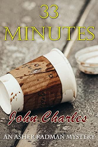 33 Minutes: An Asher Radman FBI Thriller by Charles, John