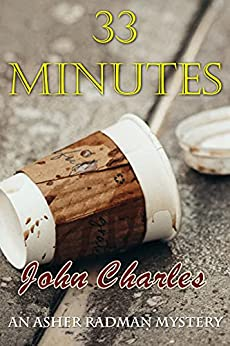 33 Minutes: An Asher Radman FBI Thriller: A Gay Romance Mystery by [John Charles]