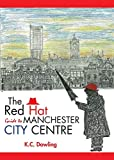 The Red Hat Guide to Manchester City Centre [Idioma Inglés]