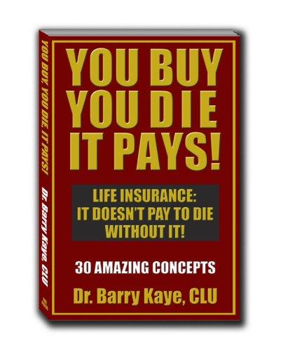 You Buy, You Die, It Pays!