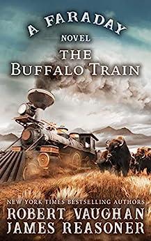 The Buffalo Train: A Faraday Novel by [Robert Vaughan, James Reasoner]