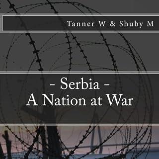 Serbia: A Nation at War