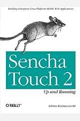 Sencha Touch 2 Up and Running by Adrian Kosmaczewski (2013-03-02) Paperback