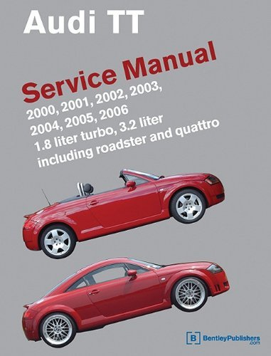 [Audi TT Service Manual: 2000, 2001, 2002, 2003, 2004, 2005, 2006: 1.8 Liter Turbo, 3.2 Liter Including…