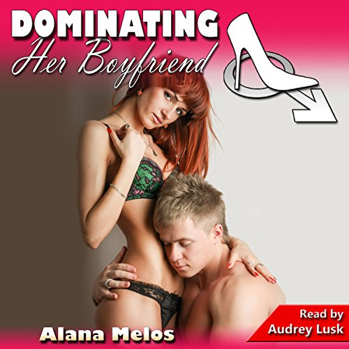 Dominating Her Boyfriend audiobook cover art
