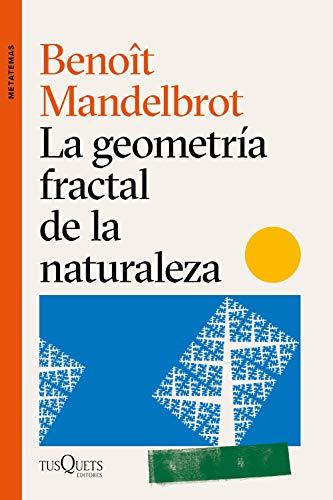 La geometría fractal de la naturaleza (Metatemas)