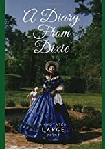 A Diary from Dixie: Annotated, Large Print