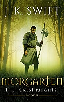 MORGARTEN: The Forest Knights: Book 2 by [J. K. Swift]