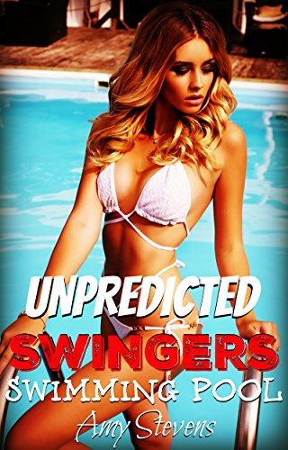 UNPREDICTED SWINGERS SWIMMING POOL: First Time Swinging (English Edition)