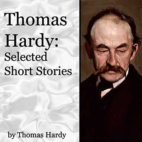 Thomas Hardy     Selected Short Stories              By:                                                                                                                                 Thomas Hardy                               Narrated by:                                                                                                                                 Walter Zimmerman,                                                                                        Jill Masters                      Length: 6 hrs and 39 mins     9 ratings     Overall 4.2