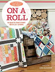 """That Patchwork Place Moda All Stars On A Roll Book That Patchwork Place Moda All Stars On A Roll Book- 14 Quilts That Start with 2. 5"""" Strips."""
