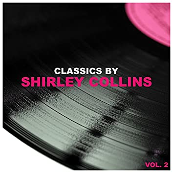 Classics by Shirley Collins, Vol. 2