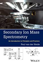 Secondary Ion Mass Spectrometry: An Introduction to Principles and Practices