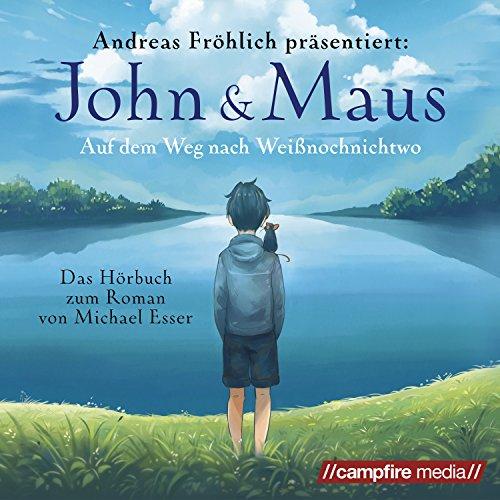 John & Maus: Auf dem Weg nach Weißnochnichtwo Titelbild