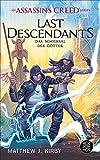 An Assassin's Creed Series. Last Descendants. Das Schicksal der Götter (An Assassin's Creed Series 3) (German Edition)