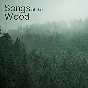 Songs of the Wood