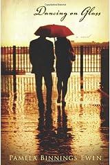 Dancing on Glass: A Novel by Pamela Binnings Ewen (2011-08-01) Paperback
