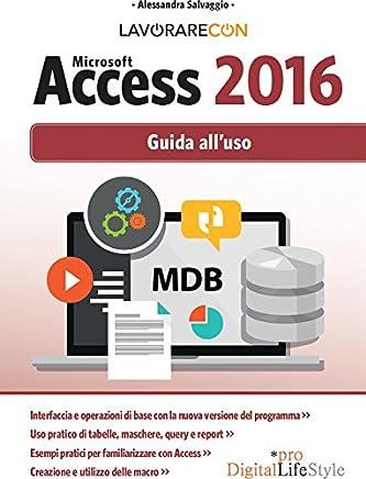 Lavorare Con Microsoft Access 2016: Guida alluso