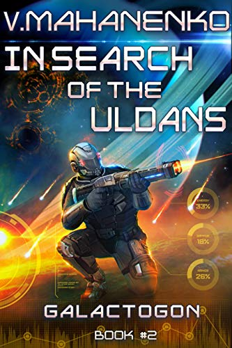 In Search of the Uldans (Galactogon: Book #2) LitRPG Series (English Edition)