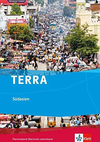 TERRA Südasien. Ausgabe ab 2017: Lehrerband Klasse 10-13