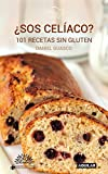 ¿Sos celíaco?: 101 recetas sin glu