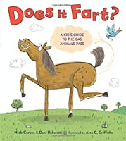 Does It Fart?: A Kid's Guide to the Gas Animals Pass