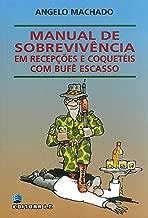 Manual de Sobrevivência Em Recepções Com e Coquetéis Com Bufê Escasso de Angelo Machado/ Ilustrações: Lor pela Ed. Lê/ Belo Horizonte (1998)