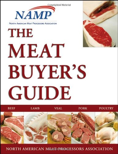 The Meat Buyers Guide : Meat, Lamb, Veal, Pork and Poultry