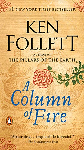 A Column of Fire: A Novel: 3 (Kingsbridge)