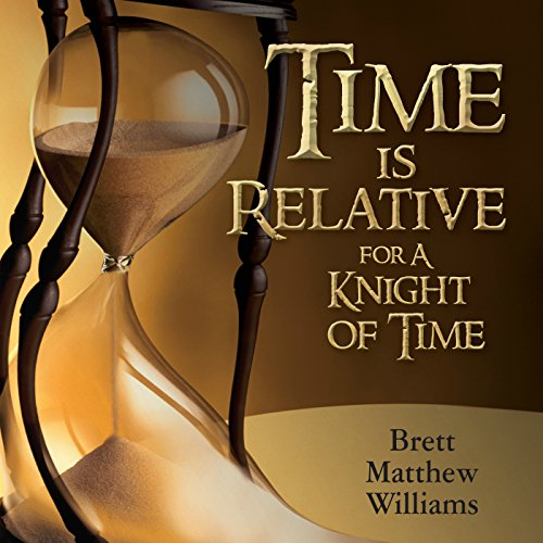 Time Is Relative for a Knight of Time audiobook cover art