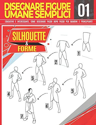 Disegnare figure umane semplici 01 Silhouette & forme:...