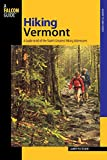 Hiking Vermont: 60 Of Vermont s Greatest Hiking Adventures (State Hiking Guides Series)
