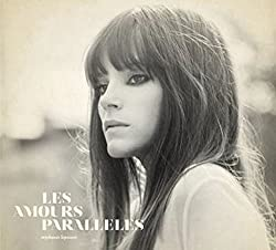 Les Amours Paralleles by Stephanie Lapointe (2014-05-04)