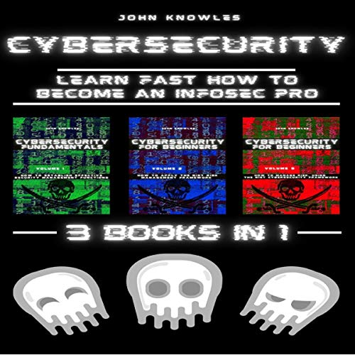 Cybersecurity: 3 Books in 1 cover art
