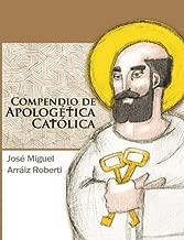 Compendio de Apologética Católica (Spanish Edition)