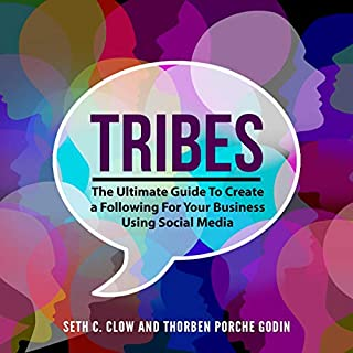Tribes: The Ultimate Guide to Create a Following for Your Business Using Social Media cover art