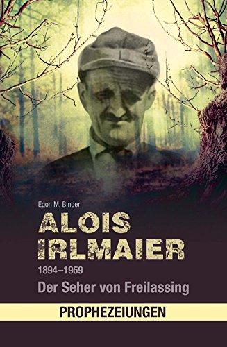 Irlmaier 2021 alois The Prophecies