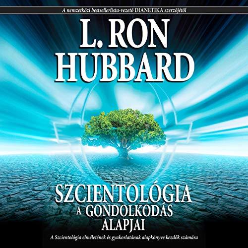 Szcientológia: A gondolkodás alapjai [Scientology: The Fundamentals of Thought] cover art
