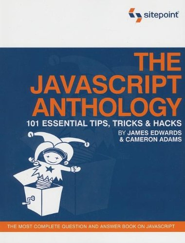The JavaScript Anthology: 101 Essential Tips, Tricks & Hacks