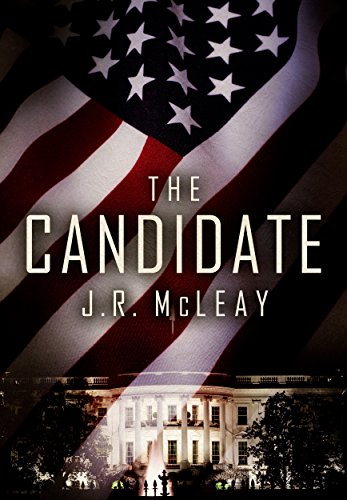 The Candidate by [J. R. McLeay]