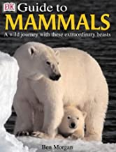DK Guide to Mammals: A wild journey with these extraordinary beasts (Eyewitness Guides)