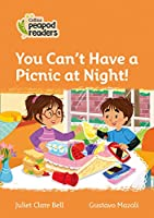 Level 4 - You Can't Have a Picnic at Night! (Collins Peapod Readers)