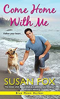 Come Home with Me (Blue Moon Harbor Book 2) by [Susan Fox]