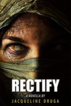 Rectify: A Novella (The Rectify Series Book 1) by [Jacqueline Druga]