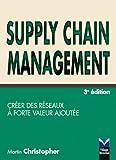Supply Chain Management - Créer des réseaux à forte valeur ajoutée