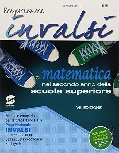 La prova INVALSI di matematica. Manuale completo per la preparazione alla prova nazionale Invalsi nel secondo anno della scuola secondaria di 2° grado