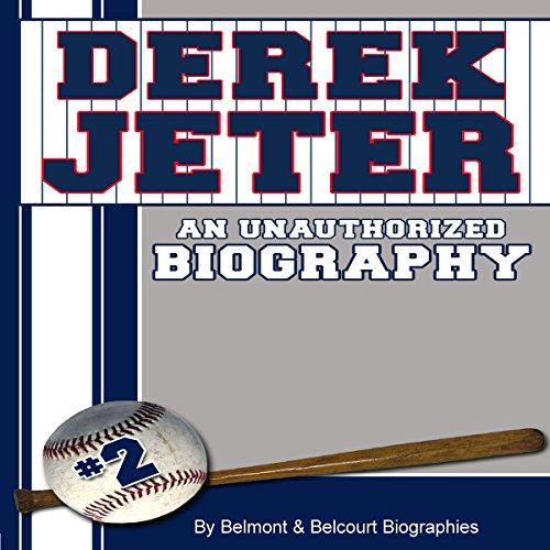 Derek Jeter: An Unauthorized Biography audiobook cover art