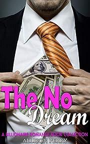 The No Dream: A Billionaire Romance Book Collection